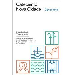 Catecismo Nova Cidade - Timothy Keller