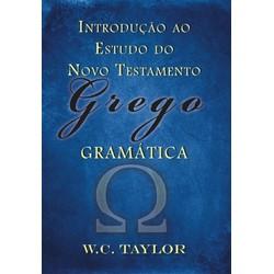 Introdução ao Estudo do Novo Testamento Grego - W.C Taylor