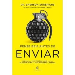 Pense Bem Antes De Enviar - Emerson Eggerichs