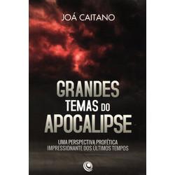 Grandes Temas do Apocalipse - Joá Caitano