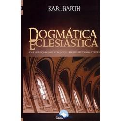 Dogmática Eclesiástica - Karl Barth