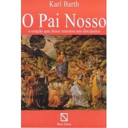 O Pai Nosso - Karl Barth