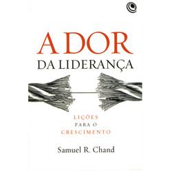 A Dor da Liderança - Samuel R. CHand