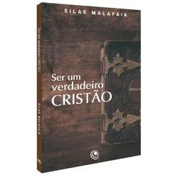 Ser um Verdadeiro Cristão - Silas Malafaia