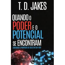Quando o Poder e o Potencial Se Encontram - T.D. Jakes
