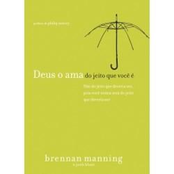 Deus o ama do jeito que você é - Brennan Manning