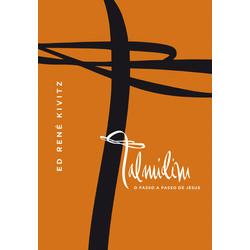 Talmidim - O passo a passo de Jesus - Ed René Kivitz