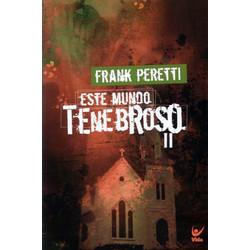 Este mundo tenebroso II - Frank Peretti