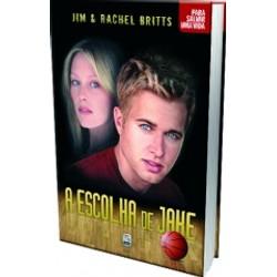 A Escolha de Jake - Jim & Rachel Britts