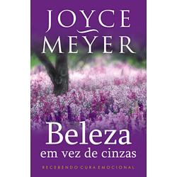 Beleza Em Vez de Cinzas - Joyce Meyer