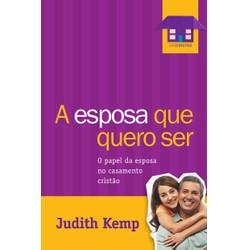 A esposa que eu quero ser - Judith Kemp