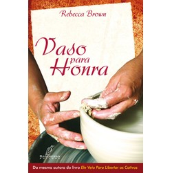 Vaso para Honra - Rebecca Brown