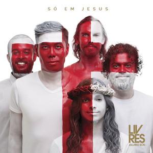 CD Só em Jesus - Livres para Adorar