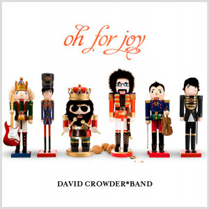 CD Oh For Joy - David Crowder Band