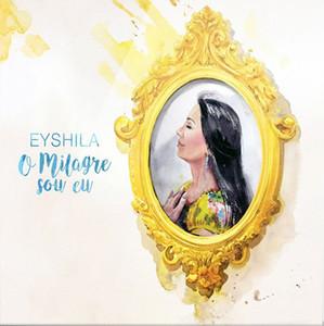 CD O Milagre Sou Eu - Eyshila