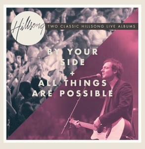 CD By Your Side + All Things Are Possible - Hillsong