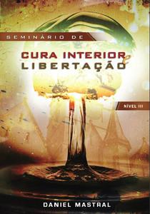 DVD Seminário de Cura Interior e Libertação - Nível III - Daniel Mastral