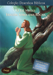 DVD Volume 16 - O Pai Nosso e Erigida sobre uma rocha - Coleção Desenhos Bíblicos