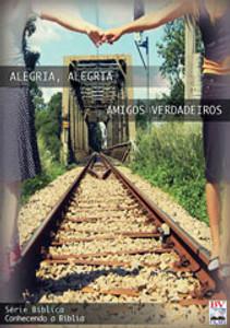 DVD Alegria, Alegria & Amigos Verdadeiros - Ariovaldo Ramos