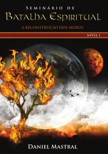 DVD Seminário de Batalha Espiritual I - A Reconstrução dos Muros - Daniel Mastral