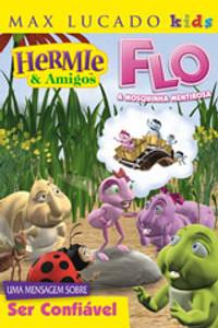 DVD Flo - A mosquinha mentirosa - Hermie & Amigos - Max Lucado Kids