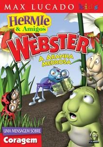 DVD Webster - A aranha medrosa - Hermie & Amigos - Max Lucado Kids