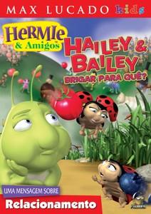 DVD Hailey e Bailey: Brigar para quê? - Hermie & Amigos - Max Lucado Kids