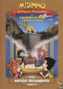 DVD Antigo Testamento - Vol. 15 - O Bezerro de Ouro - Midinho