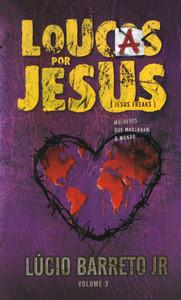 Loucas Por Jesus - Lúcio Barreto Jr