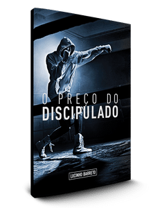 O Preço do Discipulado - Lucinho Barreto