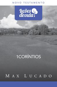 Lições de Vida - 1 Coríntios - Max Lucado