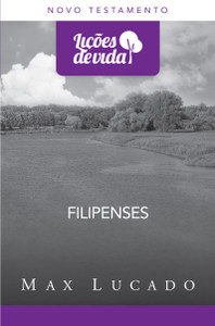 Lições de Vida - Filipenses - Max Lucado
