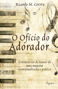 O Ofício do Adorador - Ricardo M. Corrêa