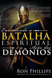 Entendendo a batalha espiritual e ação dos demônios - Ron Phillips