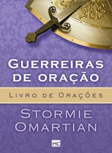 Guerreiras de oração - Livro de Orações - Stormie Omartian