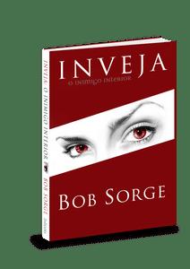 Inveja - O Inimigo Interior - Bob Sorge