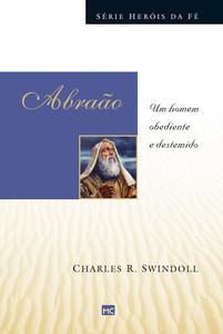 Abraão - Série Heróis da Fé - Charles R. Swindoll