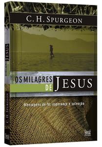 Os Milagres de Jesus - Volume 1 - Charles Spurgeon