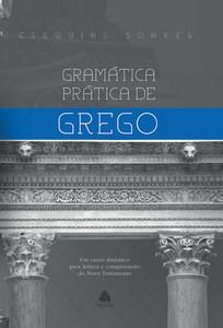 Gramática Prática de Grego - Esequias Soares