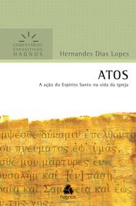 Atos - Comentários Expositivos Hagnos - Hernandes Dias Lopes