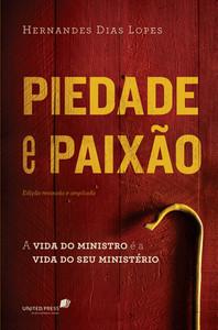 Piedade e Paixão - Hernandes Dias Lopes