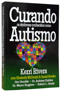 Curando os sintomas conhecidos como Autismo - Kerri Rivera