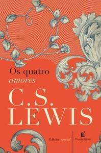 Os Quatro Amores - C. S. Lewis