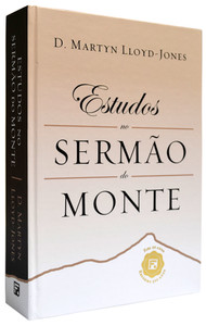 Estudos no Sermão do Monte - D. Martyn Lloyd Jones