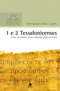 1 e 2 Tessalonissenses - Comentários Expositivos Hagnos - Hernandes Dias Lopes