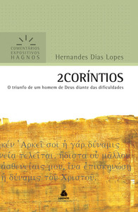 2 Coríntios - Comentários Expositivos Hagnos - Hernandes Dias Lopes