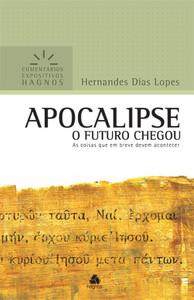 Apocalipse - Comentários Expositivos Hagnos - Hernandes Dias Lopes