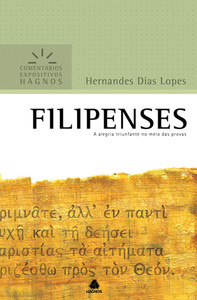 Filipensses - Comentários Expositivos Hagnos - Hernandes Dias Lopes