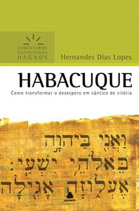 Habacuque - Comentários Expositivos Hagnos - Hernandes Dias Lopes