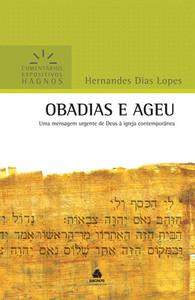 Comentários Expositivos Hagnos - Obadias e Ageu - Hernandes Dias Lopes
